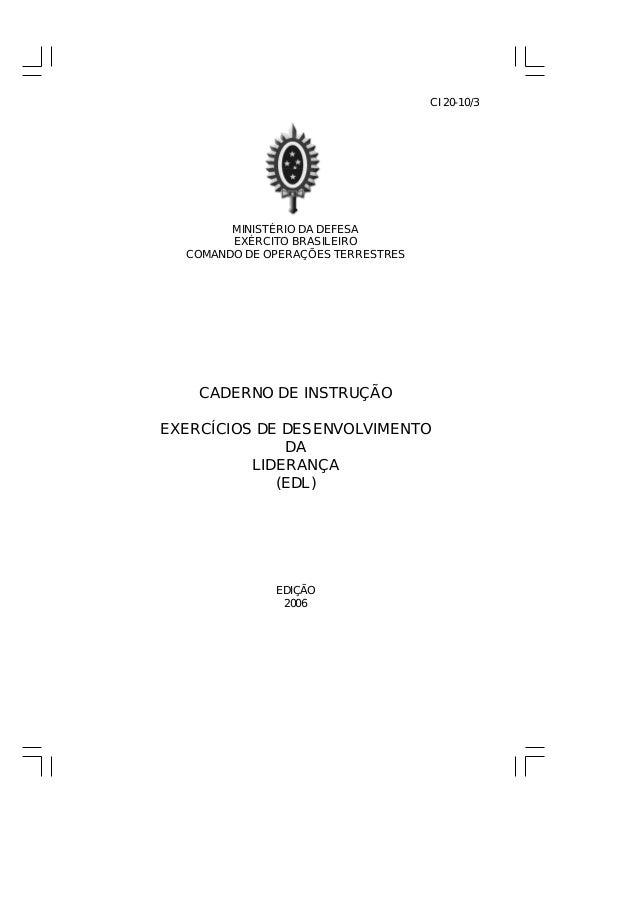 MINISTÉRIO DA DEFESA EXÉRCITO BRASILEIRO COMANDO DE OPERAÇÕES TERRESTRES CADERNO DE INSTRUÇÃO EXERCÍCIOS DE DESENVOLVIMENT...