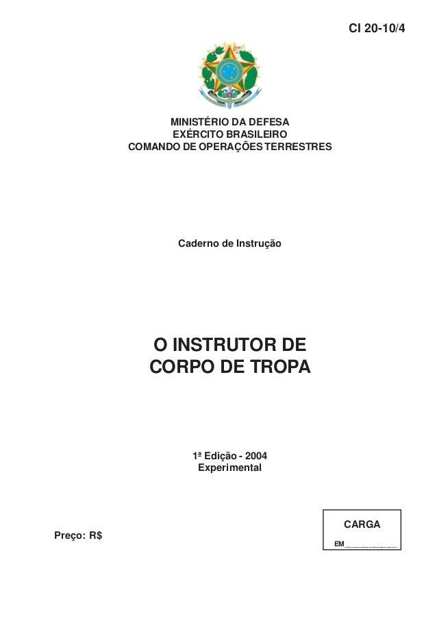MINISTÉRIO DA DEFESA EXÉRCITO BRASILEIRO COMANDO DE OPERAÇÕES TERRESTRES Caderno de Instrução O INSTRUTOR DE CORPO DE TROP...