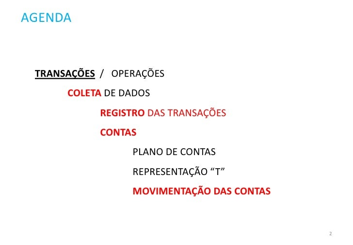 AGENDA    TRANSAÇÕES / OPERAÇÕES       COLETA DE DADOS             REGISTRO DAS TRANSAÇÕES             CONTAS             ...