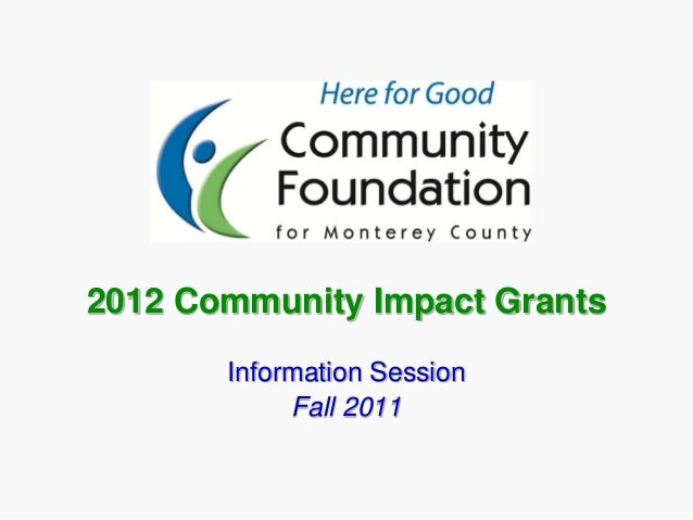 2012 Community Impact Grants Information Session Fall 2011