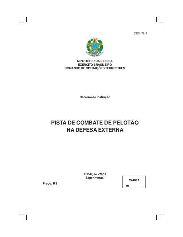 MINISTÉRIO DA DEFESA  EXÉRCITO BRASILEIRO  COMANDO DE OPERAÇÕES TERRESTRES  Caderno de Instrução  PISTA DE COMBATE DE PELO...