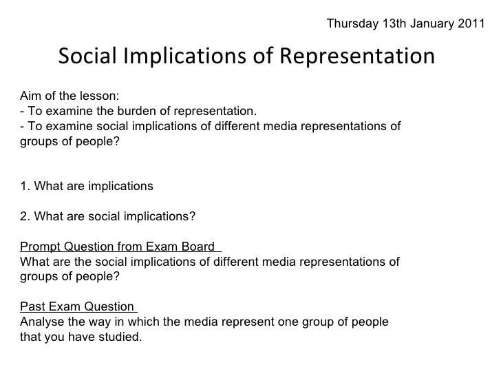 Social Implications of Representation Aim of the lesson:  - To examine the burden of representation.  - To examine  social...