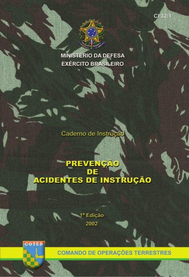 MINISTÉRIO DA DEFESA EXÉRCITO BRASILEIRO COMANDO DE OPERAÇÕES TERRESTRES Caderno de Instrução PREVENÇÃO DE ACIDENTES DE IN...