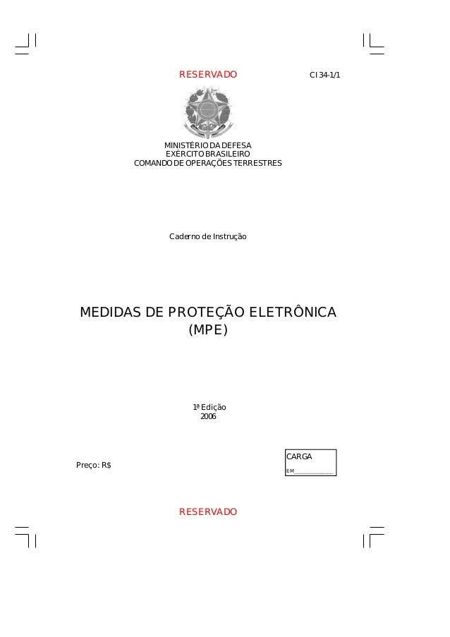 MINISTÉRIO DA DEFESA EXÉRCITO BRASILEIRO COMANDO DE OPERAÇÕES TERRESTRES Caderno de Instrução MEDIDAS DE PROTEÇÃO ELETRÔNI...