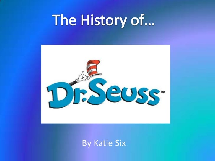 The History of…<br />By Katie Six<br />