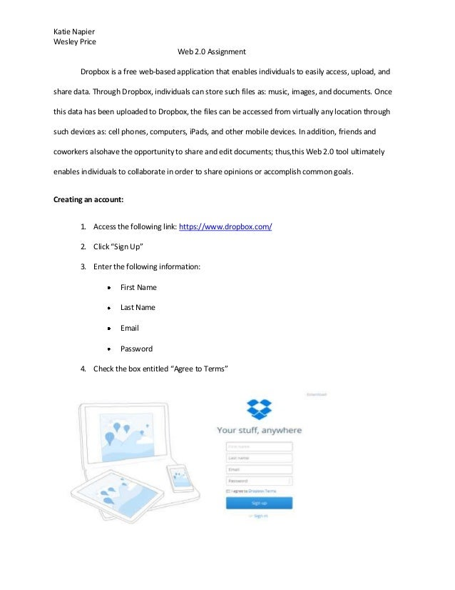 Katie Napier Wesley Price Web 2.0 Assignment Dropbox is a free web-based application that enables individuals to easily ac...