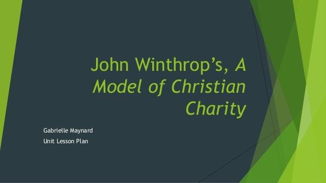 John Winthrop's, A Model of Christian Charity Gabrielle Maynard Unit Lesson Plan