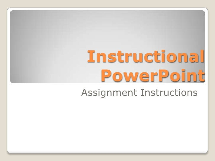 InstructionalPowerPoint <br />Assignment Instructions<br />