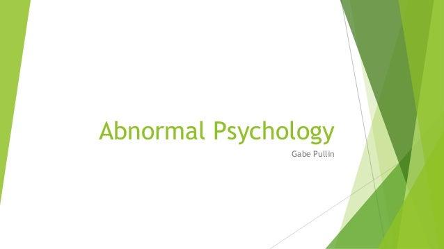 Abnormal Psychology Gabe Pullin
