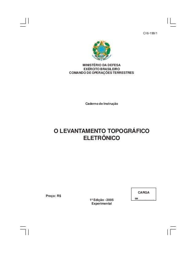 MINISTÉRIO DA DEFESA EXÉRCITO BRASILEIRO COMANDO DE OPERAÇÕES TERRESTRES Caderno de Instrução O LEVANTAMENTO TOPOGRÁFICO E...