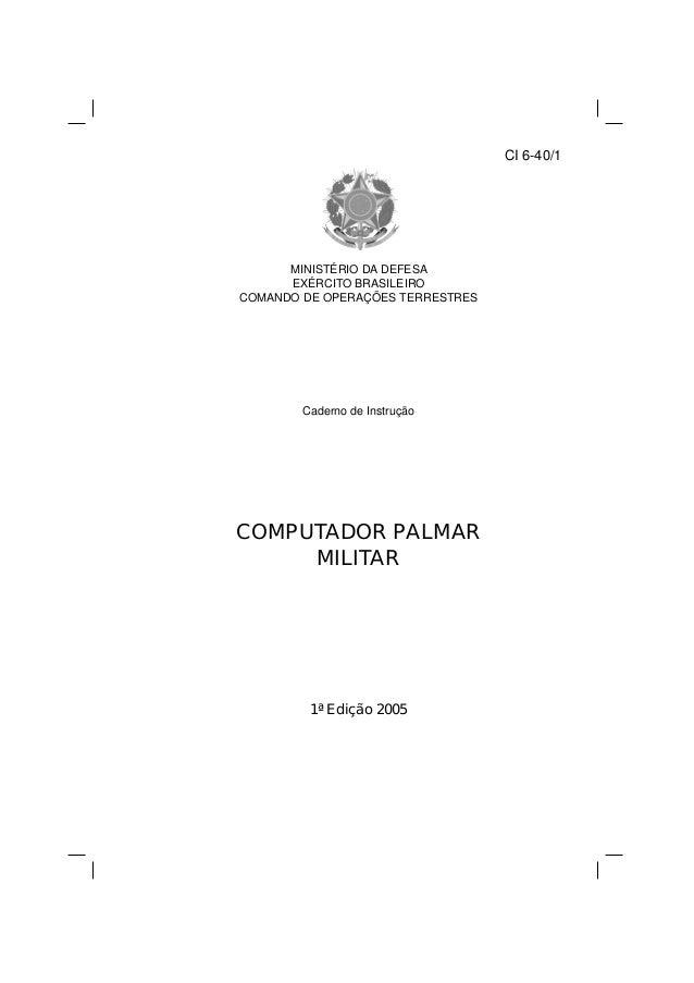 CI 6-40/1  MINISTÉRIO DA DEFESA  EXÉRCITO BRASILEIRO  COMANDO DE OPERAÇÕES TERRESTRES  Caderno de Instrução  COMPUTADOR PA...