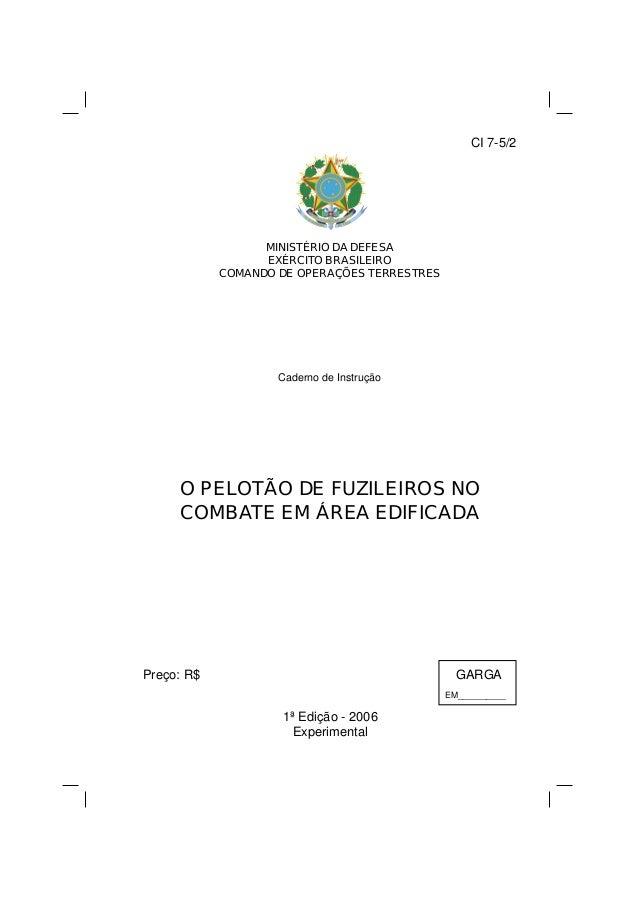 CI 7-5/2 MINISTÉRIO DA DEFESA EXÉRCITO BRASILEIRO COMANDO DE OPERAÇÕES TERRESTRES Caderno de Instrução O PELOTÃO DE FUZILE...