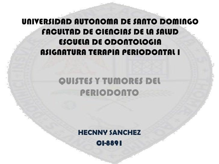 UNIVERSIDAD AUTONOMA DE SANTO DOMINGOFACULTAD DE CIENCIAS DE LA SALUDESCUELA DE ODONTOLOGIAASIGNATURA TERAPIA PERIODONTAL ...