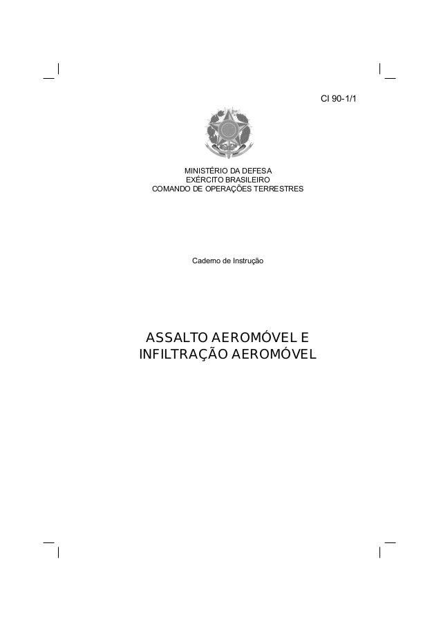 CI 90-1/1 MINISTÉRIO DA DEFESA EXÉRCITO BRASILEIRO COMANDO DE OPERAÇÕES TERRESTRES Caderno de Instrução ASSALTO AEROMÓVEL ...