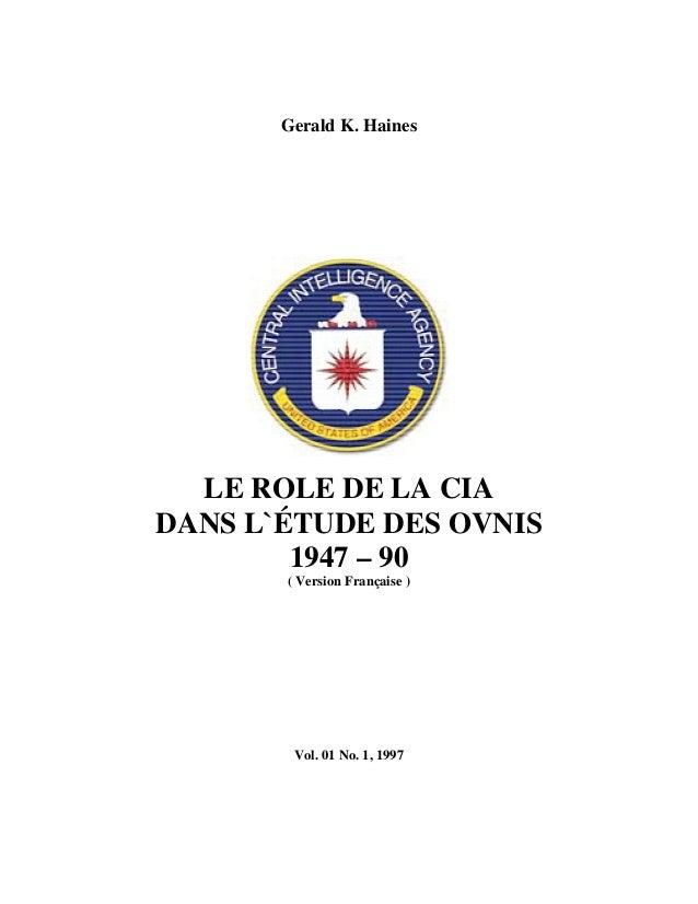 Gerald K. Haines  LE ROLE DE LA CIA DANS L`ÉTUDE DES OVNIS 1947 – 90 ( Version Française )  Vol. 01 No. 1, 1997