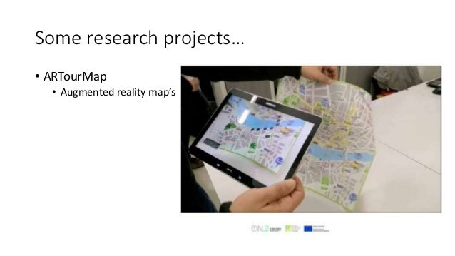 Some research projects… • ARTourMap • Augmented reality map's