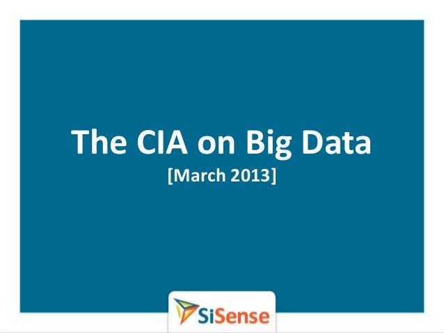 The CIA on Big Data      [March 2013]      WWW.SISENSE.COM