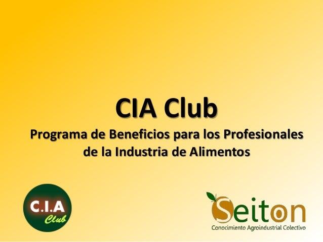 CIA Club Programa de Beneficios para los Profesionales de la Industria de Alimentos