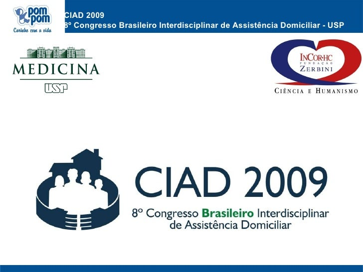CIAD 2009 8º CongressoBrasileiroInterdisciplinar de Assistência Domiciliar - USP