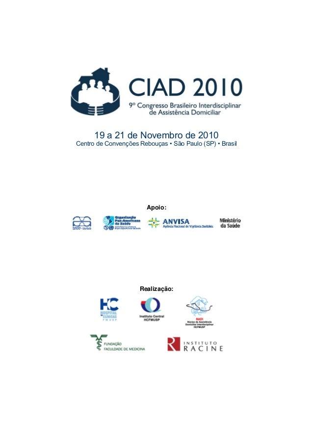 19 a 21 de Novembro de 2010 Centro de Convenções Rebouças • São Paulo (SP) • Brasil Apoio: Realização: