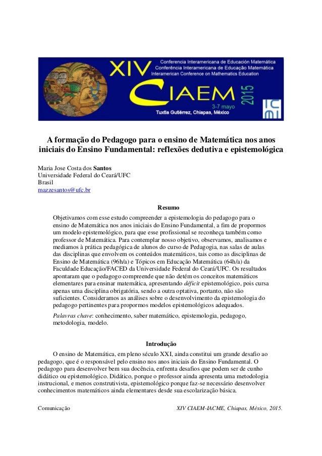 Comunicação XIV CIAEM-IACME, Chiapas, México, 2015. A formação do Pedagogo para o ensino de Matemática nos anos iniciais d...