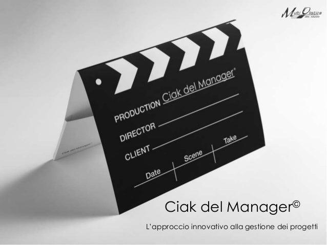Ciak del Manager©L'approccio innovativo alla gestione dei progetti