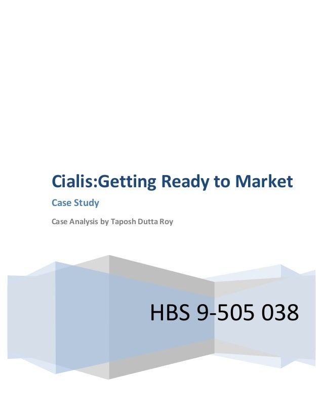 Cialis:Getting	   Ready	   to	   Market	   	    Case	   Study	   	    Case	   Analysis	   b...