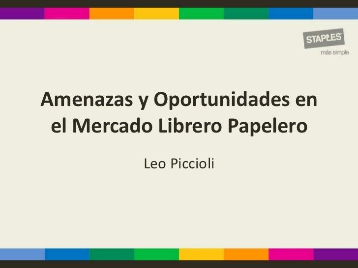 Amenazas y Oportunidades en el Mercado Librero Papelero          Leo Piccioli