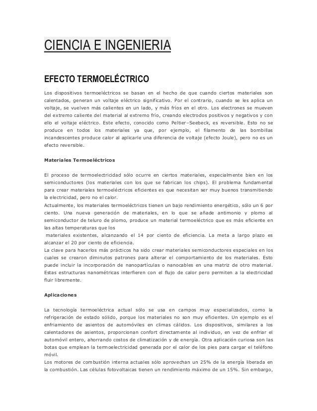 CIENCIA E INGENIERIA EFECTO TERMOELÉCTRICO Los dispositivos termoeléctricos se basan en el hecho de que cuando ciertos mat...