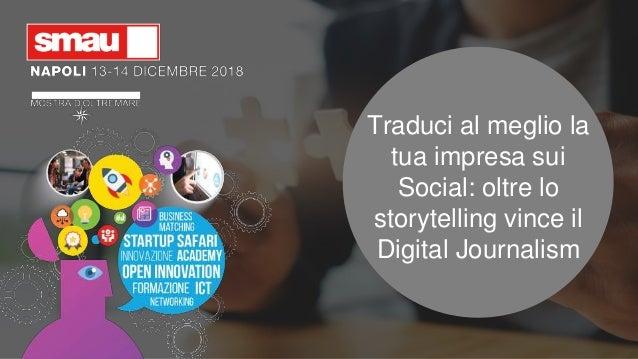 Traduci al meglio la tua impresa sui Social: oltre lo storytelling vince il Digital Journalism
