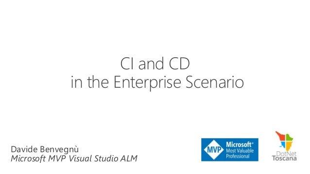Davide Benvegnù Microsoft MVP Visual Studio ALM CI and CD in the Enterprise Scenario