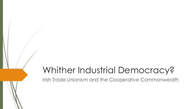 Whither Industrial Democracy? Irish Trade Unionism and the Cooperative Commonwealth
