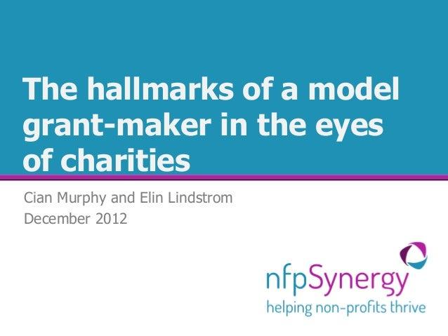 The hallmarks of a modelgrant-maker in the eyesof charitiesCian Murphy and Elin LindstromDecember 2012