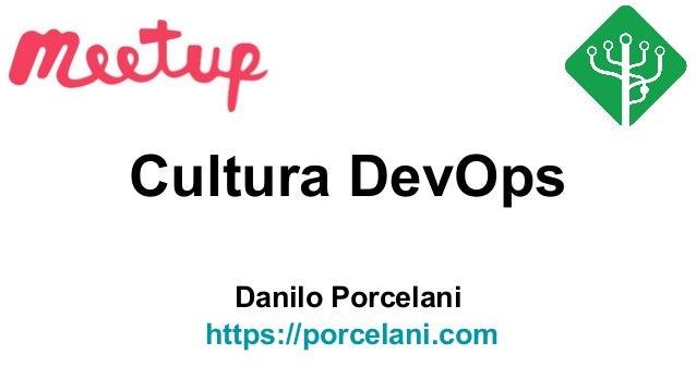 Cultura DevOps Danilo Porcelani https://porcelani.com