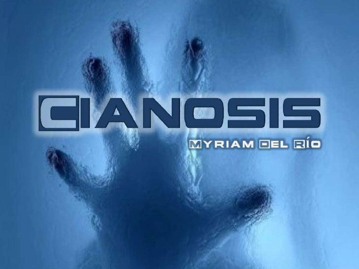 Cianosis<br />Myriam Del Río<br />