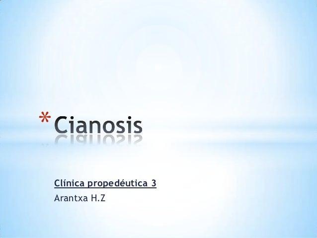 *    Clínica propedéutica 3    Arantxa H.Z
