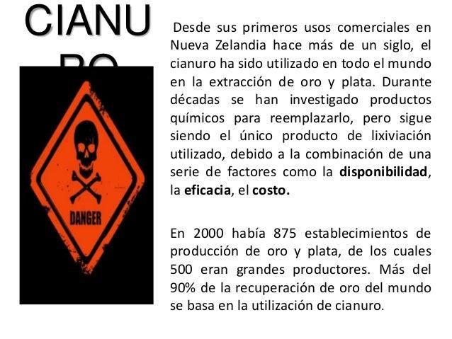 CIANU RO  Desde sus primeros usos comerciales en Nueva Zelandia hace más de un siglo, el cianuro ha sido utilizado en todo...