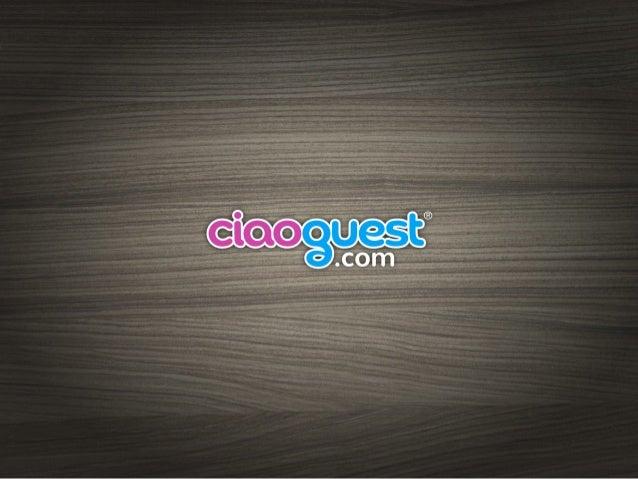 Chi siamo CIAOGUEST® è un nuovo Tour Operator italiano con canali B2C e B2B specializzato nel Business Travel che vende ca...