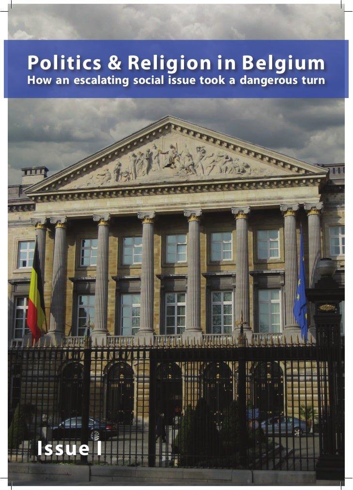 Politics & Religion in BelgiumHow an escalating social issue took a dangerous turn Issue I