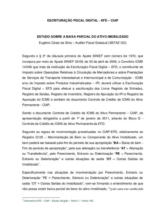 ESCRITURAÇÃO FISCAL DIGITAL - EFD – CIAP               ESTUDO SOBRE A BAIXA PARCIAL DO ATIVO IMOBILIZADO                 E...