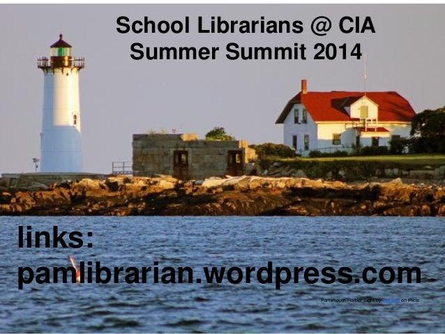 School Librarians @ CIA Summer Summit 2014 links: pamlibrarian.wordpress.com Portsmouth Harbor Light by nelights'on Flickr