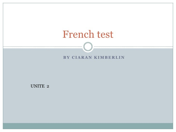French test            BY CIARAN KIMBERLIN     UNITE 2