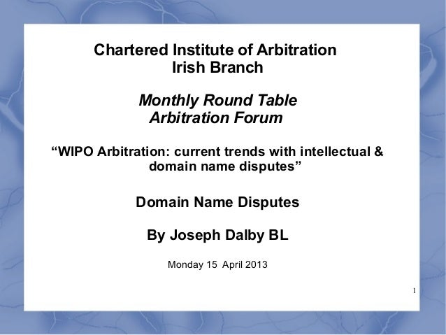 Chartered Institute of Arbitration                Irish Branch             Monthly Round Table              Arbitration Fo...