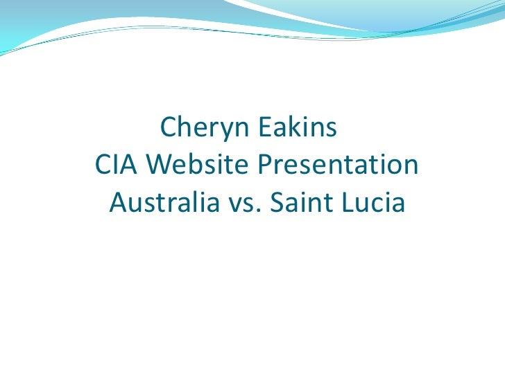 Cheryn Eakins   CIA Website Presentation      Australia vs. Saint Lucia<br />