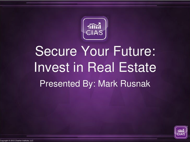 Secure Your Future:                                          Invest in Real Estate                                        ...