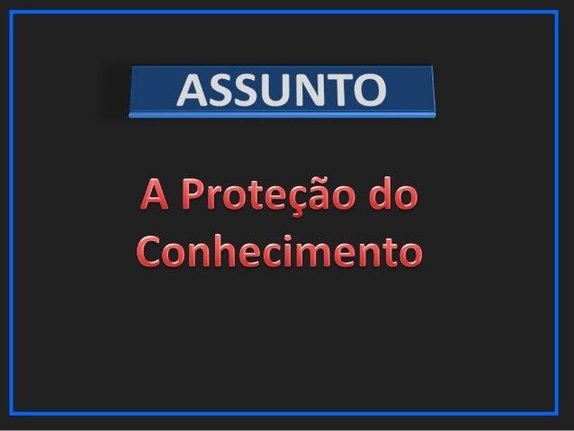 ROTEIRO 1. 2. 3. 4. 5. 6. 7. 8.  Introdução A Atv Intlg e seus Ramos Casos da Vida Real Necessidade de proteção do sistema...