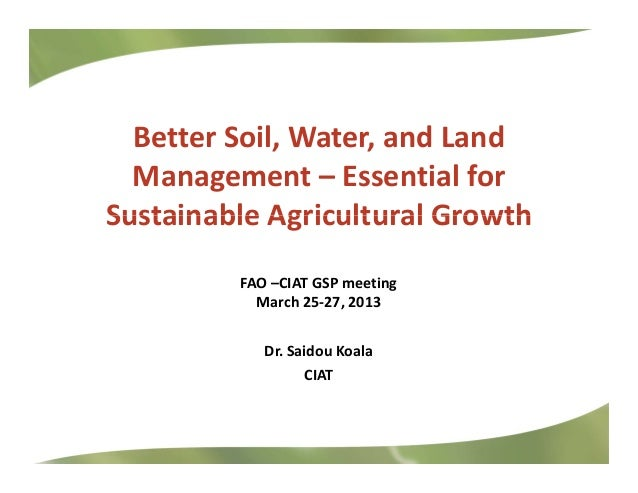 Better soil water and land management essential for for Soil use and management