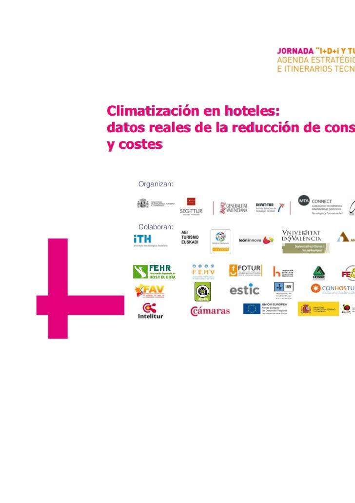 Climatización en hoteles:datos reales de la reducción de consumosy costes    Organizan:    Colaboran: