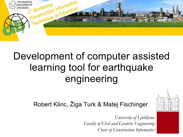 Development of computer assisted    learning tool for earthquake            engineering      Robert Klinc, Žiga Turk & Mat...