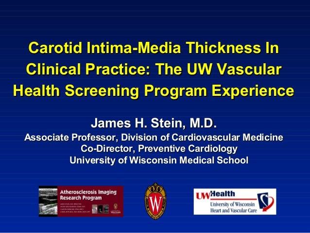 Carotid Intima-Media Thickness InCarotid Intima-Media Thickness In Clinical Practice: The UW VascularClinical Practice: Th...